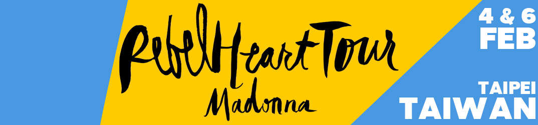 Rebel Heart Tour Taipei4 & 6 February 2016