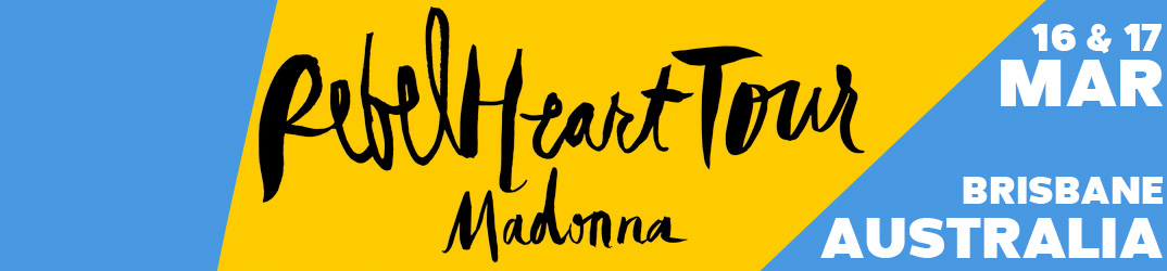 Rebel Heart Tour Brisbane 16 & 17 March 2016