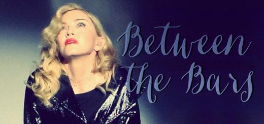 Sondage – Madonna doit-elle sortir sa version de «Between the Bars» ?