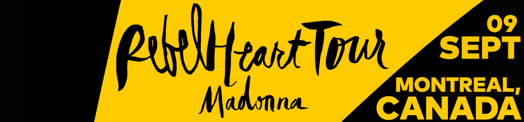 Rebel Heart Tour Montréal 9 septembre 2015