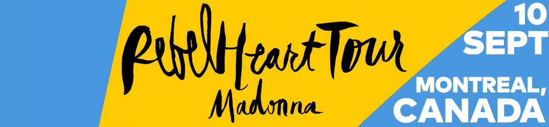 Rebel Heart Tour Montréal 10 septembre 2015
