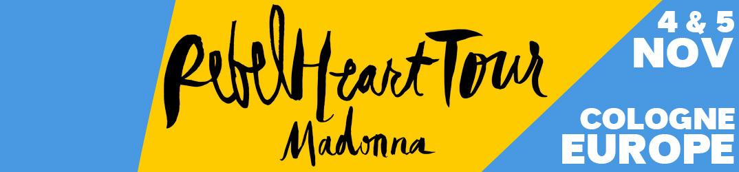 Rebel Heart Tour Cologne 4 & 5 novembre 2015
