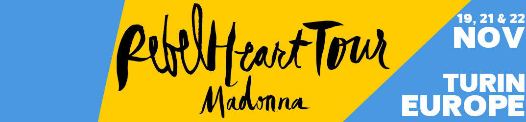 Rebel Heart Tour Turin 19, 21 & 22 novembre 2015