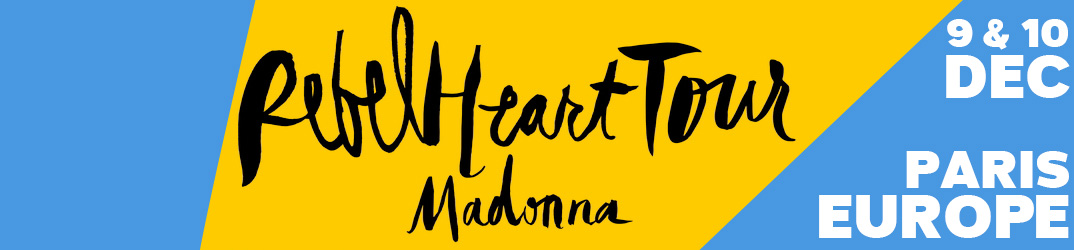 Rebel Heart Tour Paris 9 & 10 décembre 2015
