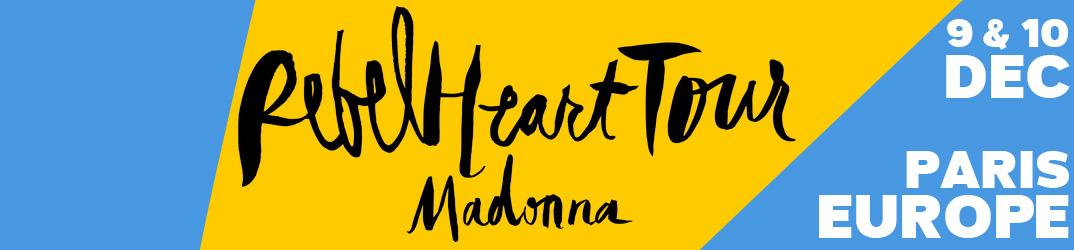 Rebel Heart Tour Paris 9 & 10 décembre 2015
