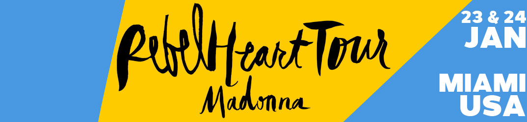 Rebel Heart Tour Miami23 & 24 janvier 2016