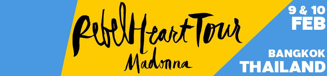 Rebel Heart Tour Bangkok9 & 10 février 2016
