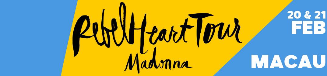 Rebel Heart Tour Macau 20 & 21 février 2016