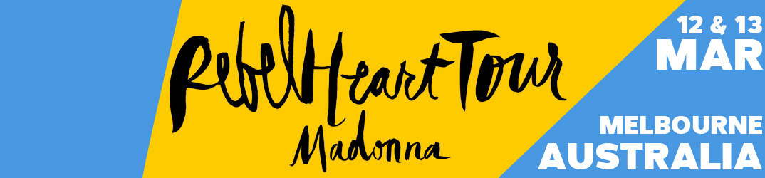 Rebel Heart Tour Melbourne 12 & 13 mars 2016