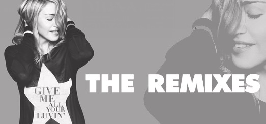 Give me all your Luvin' – Les Remixes