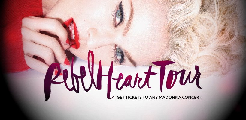 Get your tickets to Madonna's Rebel Heart Tour