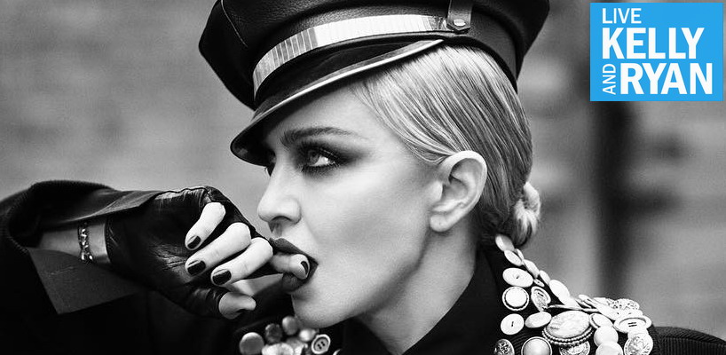 """Madonna On """"Live With Kelly And Ryan"""" March 27th!"""
