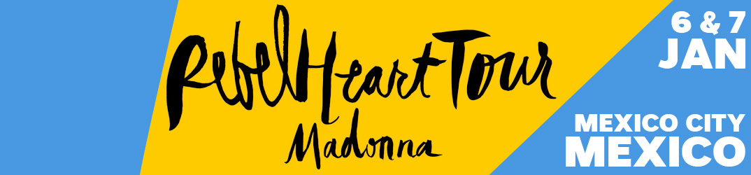 Rebel Heart Tour Mexico 6 & 7 janvier 2016